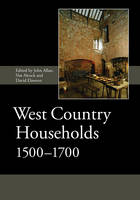 West Country Households, 1500-1700 - Society for Post Medieval Archaeology Monograph Series v. 9 (Hardback)