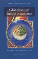 Globalisation and its Discontents: Writing the Global Culture - Essays and Studies v. 59 (Hardback)