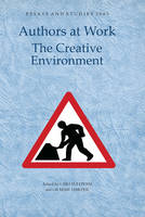 Authors at Work: the Creative Environment - Essays and Studies (Hardback)