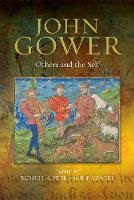 John Gower: Others and the Self - Publications of the John Gower Society v. 11 (Hardback)