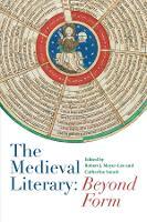 The Medieval Literary: Beyond Form (Hardback)