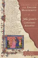 A Descriptive Catalogue of the English Manuscripts of John Gower's Confessio Amantis - Publications of the John Gower Society (Hardback)