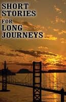 Short Stories for Long Journeys (Paperback)
