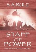 Staff of Power - Shaihen Heritage Bk. 2 (Paperback)