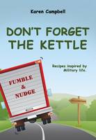 Don't Forget the Kettle (Paperback)