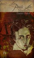 Poetic Lives: Shelley - Poetic Lives (Paperback)