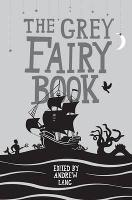 The Grey Fairy Book (Hardback)