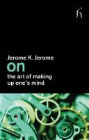 On the Art of Making Up One's Mind - On (Paperback)