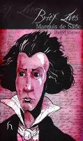 Brief Lives: Marquis De Sade - Brief Lives (Paperback)