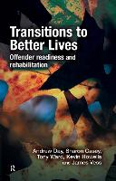 Transitions to Better Lives: Offender Readiness and Rehabilitation (Hardback)