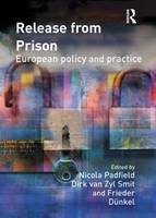Release from Prison: European Policy and Practice (Hardback)