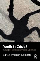 Youth in Crisis?: 'Gangs', Territoriality and Violence (Paperback)