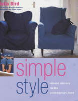 Simple Style: Relaxed Interiors for the Contempory Home (Paperback)