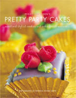 Peggy Porschen's Pretty Party Cakes: Sweet and Stylish Cookies and Cakes for All Occasions (Hardback)