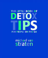 The Little Book of Detox Tips for People on the Go (Paperback)