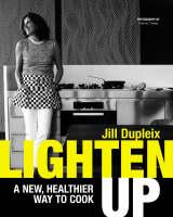 Lighten Up: A New Healthier Way to Cook (Paperback)