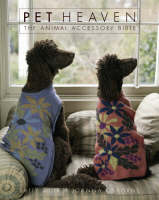 Pet Heaven: The Animal Accessory Bible (Paperback)