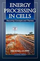 Energy Processing in Cells: Recurring Concepts and Themes (Paperback)
