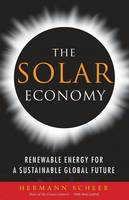 The Solar Economy: Renewable Energy for a Sustainable Global Future (Paperback)
