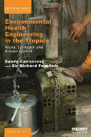 Environmental Health Engineering in the Tropics: Water, Sanitation and Disease Control - Earthscan Water Text (Paperback)