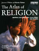The Atlas of Religion: Mapping Contemporary Challenges and Beliefs - The Earthscan Atlas (Paperback)