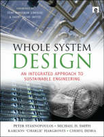 Whole System Design: An Integrated Approach to Sustainable Engineering (Paperback)