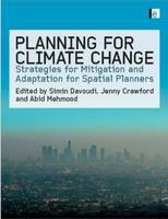 Planning for Climate Change: Strategies for Mitigation and Adaptation for Spatial Planners (Hardback)