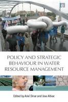 Policy and Strategic Behaviour in Water Resource Management (Hardback)