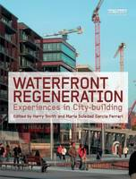 Waterfront Regeneration: Experiences in City-building (Hardback)