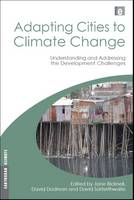 Adapting Cities to Climate Change: Understanding and Addressing the Development Challenges - Earthscan Climate (Paperback)
