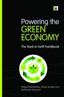 Powering the Green Economy: The Feed-in Tariff Handbook (Hardback)