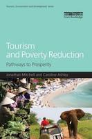 Tourism and Poverty Reduction: Pathways to Prosperity - Tourism, Environment and Development Series (Paperback)