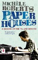 Paper Houses: A Memoir of the 70s and Beyond (Paperback)
