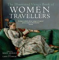 The Illustrated Virago Book Of Women Travellers (Paperback)