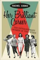 Her Brilliant Career: Ten Extraordinary Women of the Fifties (Hardback)