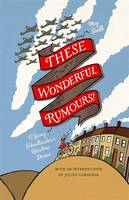 These Wonderful Rumours!: A Young Schoolteacher's Wartime Diaries 1939-1945 (Hardback)