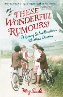 These Wonderful Rumours!: A Young Schoolteacher's Wartime Diaries 1939-1945 (Paperback)
