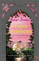 An Episode of Sparrows: A Virago Modern Classic - Virago Modern Classics (Paperback)