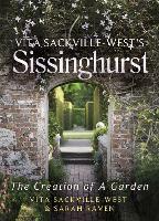 Vita Sackville-West's Sissinghurst: The Creation of a Garden (Hardback)