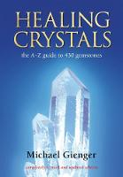 Healing Crystals: The A - Z Guide to 430 Gemstones (Paperback)