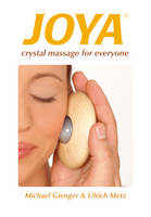 Joya: Crystal Massage for Everyone (Paperback)