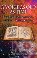 A Voice as Old as Time: Contemplations for Spiritual Transformation (Paperback)