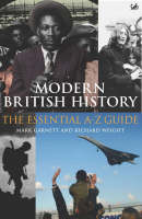 Modern British History: The Essential A-Z Guide (Paperback)