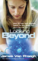 Looking Beyond: How To Use Your Psychic Talent To Get What You Want (Paperback)