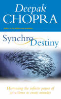 Synchrodestiny: Harnessing the Infinite Power of Coincidence to Create Miracles (Paperback)