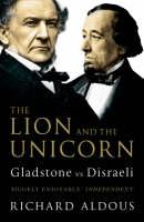 The Lion and the Unicorn: Gladstone vs Disraeli (Paperback)