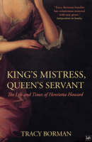 Kings Mistress, Queens Servant The Life and Times of Henrietta (Paperback)