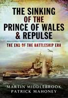 The Sinking of the Prince of Wales & Repulse: The End of a Battleship Era? (Paperback)