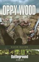 Oppy Wood - Battleground Europe (Paperback)