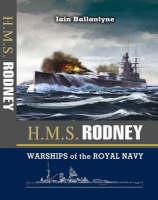 HMS Rodney: The Famous Ships of the Royal Navy Series (Hardback)